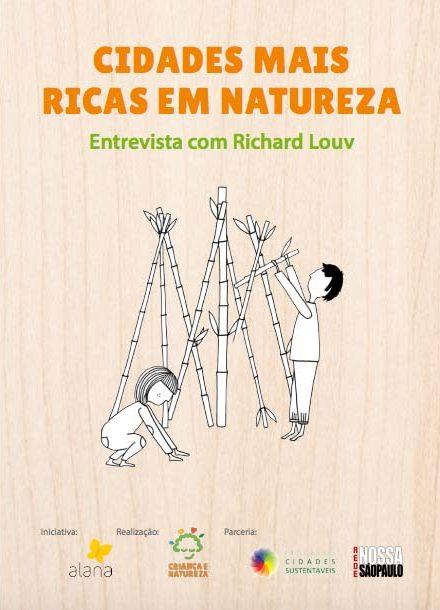 Ilustração de crianças montando uma cabana com bambus. Em destaque está escrito: Cidades mais Ricas em Natureza. Logo abaixo, em letras menores, lê-se: Entrevista com Richard Louv.