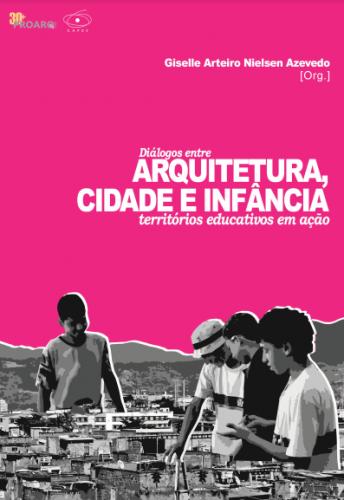 Composição gráfica com fundo rosa e fotografia em preto e branco de crianças na cidade. Em destaque está escrito: Diálogos entre Arquitetura, Cidade e Infância: territórios educativos em ação.